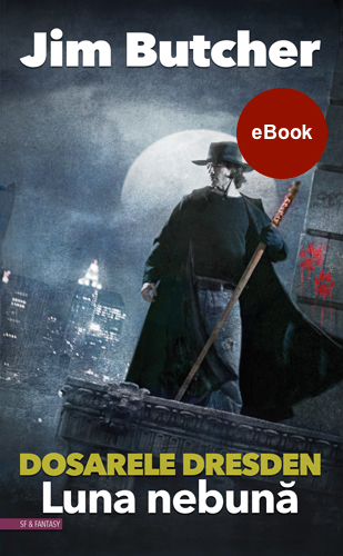 EBOOK - DRESDEN FILES #2, Luna nebună, de Jim Butcher, în traducerea Anei Veronica Mircea