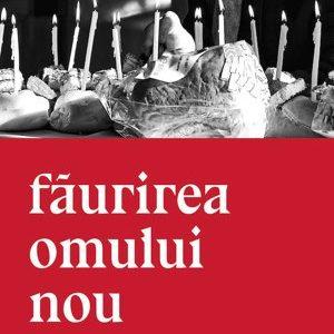 FAURIREA OMULUI NOU, de Petre Radescu, eseu